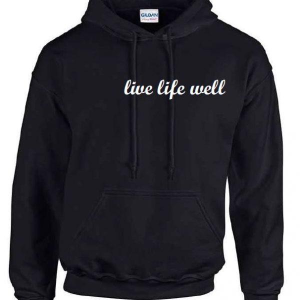 Time Together Live Life Well Sweatshirt